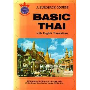 Basic Thai with English Translations Dr. Sunthorn; Penny