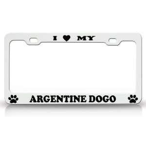 I LOVE MY ARGENTINE DOGO Dog Pet Animal High Quality STEEL