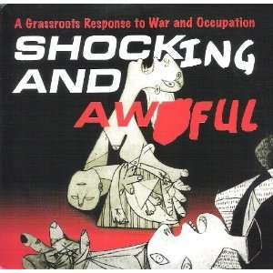 Shocking And Awful A Grassroots Response To War And