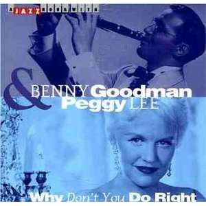 Why Dont You Do Right B. Goodman & Peggy Lee Music