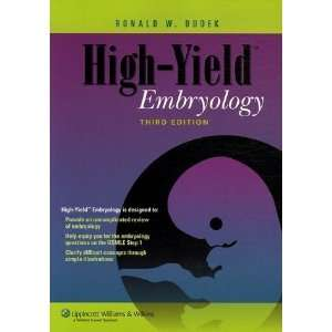 By Ronald W. Dudek: High Yield Embryology (High Yield