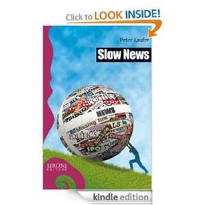 Slow news (Galápagos) (Italian Edition): Peter Laufer, M. Fabbri