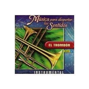 Musica Para Despertar Los Sentidos EL TROMBON