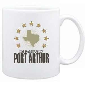 New  I Am Famous In Port Arthur  Texas Mug Usa City