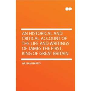 of James the First, King of Great Britain William Harris Books