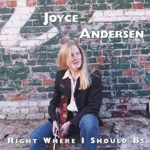 Right Where I Should Be: Joyce Andersen: Music