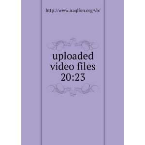 uploaded video files 2023 http//www.iraqlion.org/vb