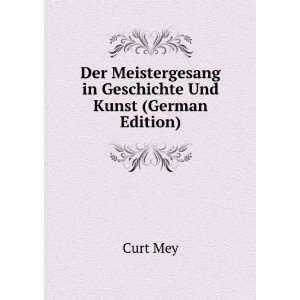 Geschichte Und Kunst (German Edition) (9785877138216) Curt Mey Books