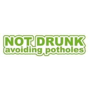 Not Drunk Avoiding Potholes LIME GREEN JDM Tuner Vinyl Decal Sticker