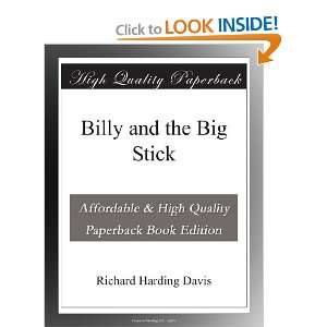 Billy and the Big Stick Richard Harding Davis Books