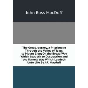 Way Which Leadeth Unto Life By J.R. Macduff. John Ross MacDuff Books