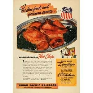 1955 Ad Union Pacific Railroad Pork Chops Cuisine Dome