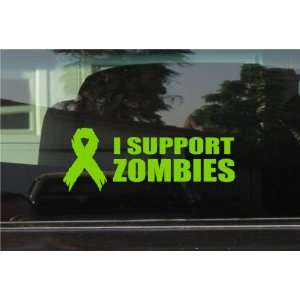 I SUPPORT ZOMBIES   8 LIME GREEN   Vinyl Decal Window