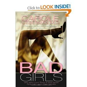 Bad Girls: Why Men Love Them & How Good Girls Can Learn Their Secrets