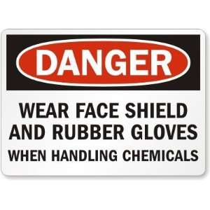 Danger Wear Face Shield and Rubber Gloves When Handling