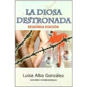 Diosa Destronada, la (Ecologia Mental) (Spanish Edition