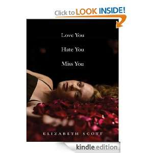 Love You Hate You Miss You Elizabeth Scott  Kindle Store