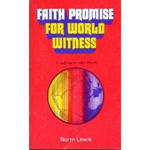 Faith promise for world witness: A challenge to every church