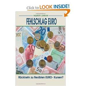 Fehlschlag Euro: Ruckkehr zu flexiblen EURO  Kursen