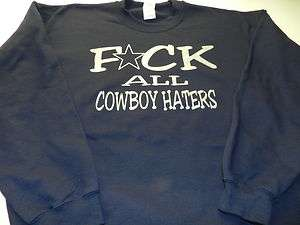 THE ULTIMATE DALLAS COWBOYS COWBOY FAN SWEATSHIRT F*CK