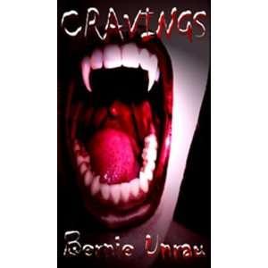 Cravings c2010 (9780978455293): Dr. Bernie Unrau DDS
