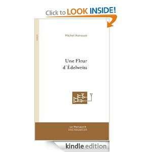 Une fleur dédelweiss (Roman) (French Edition) Michel Aurouze