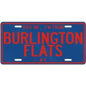 NEW  KISS ME , I AM FROM BURLINGTON FLATS  NEW YORKLICENSE PLATE
