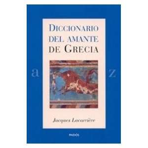 Diccionario Del Amante De Grecia/ Dictionary of the Lover