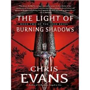 By Chris Evans The Light of Burning Shadows Book Two of