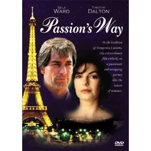 Passions Way: Sela Ward, Timothy Dalton, Alicia Witt