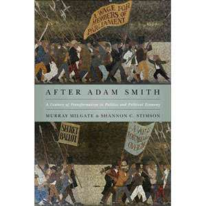 After Adam Smith A Century of Transformation in Politics