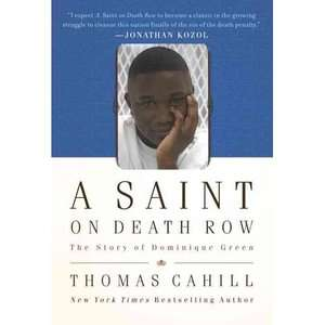 A Saint on Death Row The Story of Dominique Green