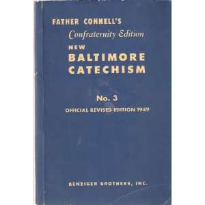 : Revised Baltimore Catechism No. 3: Rev. Francis J. Connell: Books