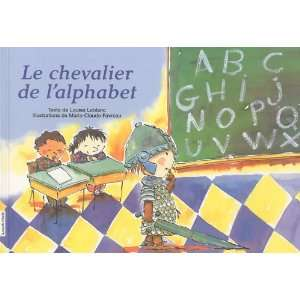 Le Chevalier De LAlphabet (Picture Books) (French Edition