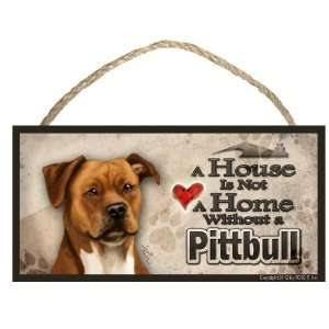 Pitbull (tan) A House is Not a Home Dog Sign / Plaque featuring the