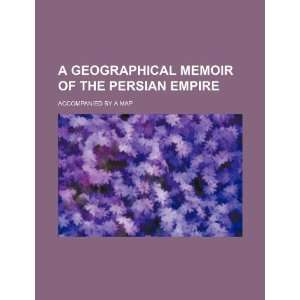 Persian empire; accompanied by a map (9781236090829): Books Group