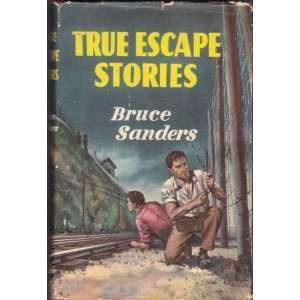 True Escape Stories: Bruce, Sanders: Books