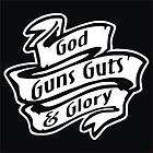 God Guns Guts and Glory White vinyl decal sticker