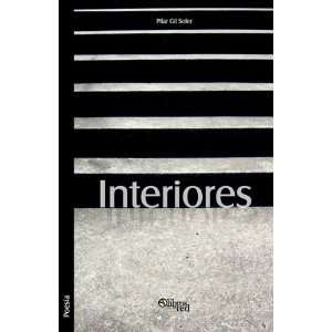Interiores (Spanish Edition) (9781597546669): Pilar Gil Soler: Books