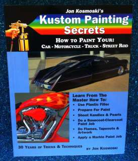 Jon Kosmoski Kustom Painting Secrets Custom Car Motorcycle House of