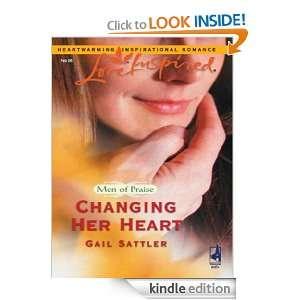 Changing Her Heart (Men of Praise): Gail Sattler:  Kindle