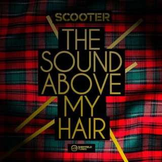 The Sound Above My Hair Scooter