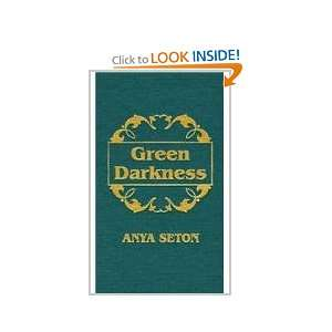 Green Darkness (9780891909385): Anya Seton: Books