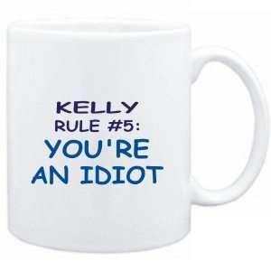 Mug White  Kelly Rule #5 Youre an idiot  Male Names