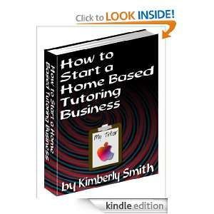 Home Based Tutoring Business Kimberly Smith  Kindle Store