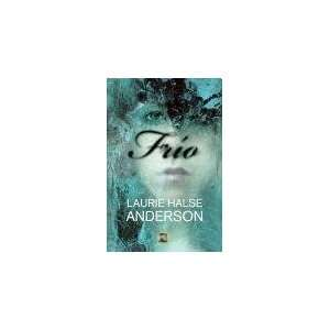 com FRIO (Spanish Edition) (9788499181233) ANDERSON LAURIE H. Books