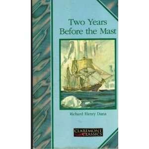 Two Years Before the Mast (9781854716385): RICHARD HENRY DANA: Books