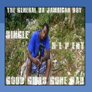 Good Girls Gone Bad   Single: The General Da Jamaican Boy: Music