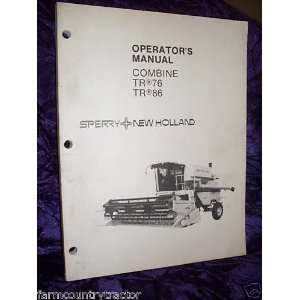 New Holland TR 76 & 86 Combine OEM OEM Owners Manual: New Holland