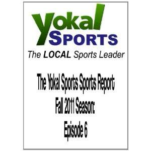 Yokal Sports Sports Report Fall 2011 Season Episode 6 Movies & TV